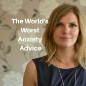 World's Worst Anxiety Advice