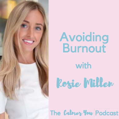 Ep. 6 Avoiding Burning Out with Rosie Millen