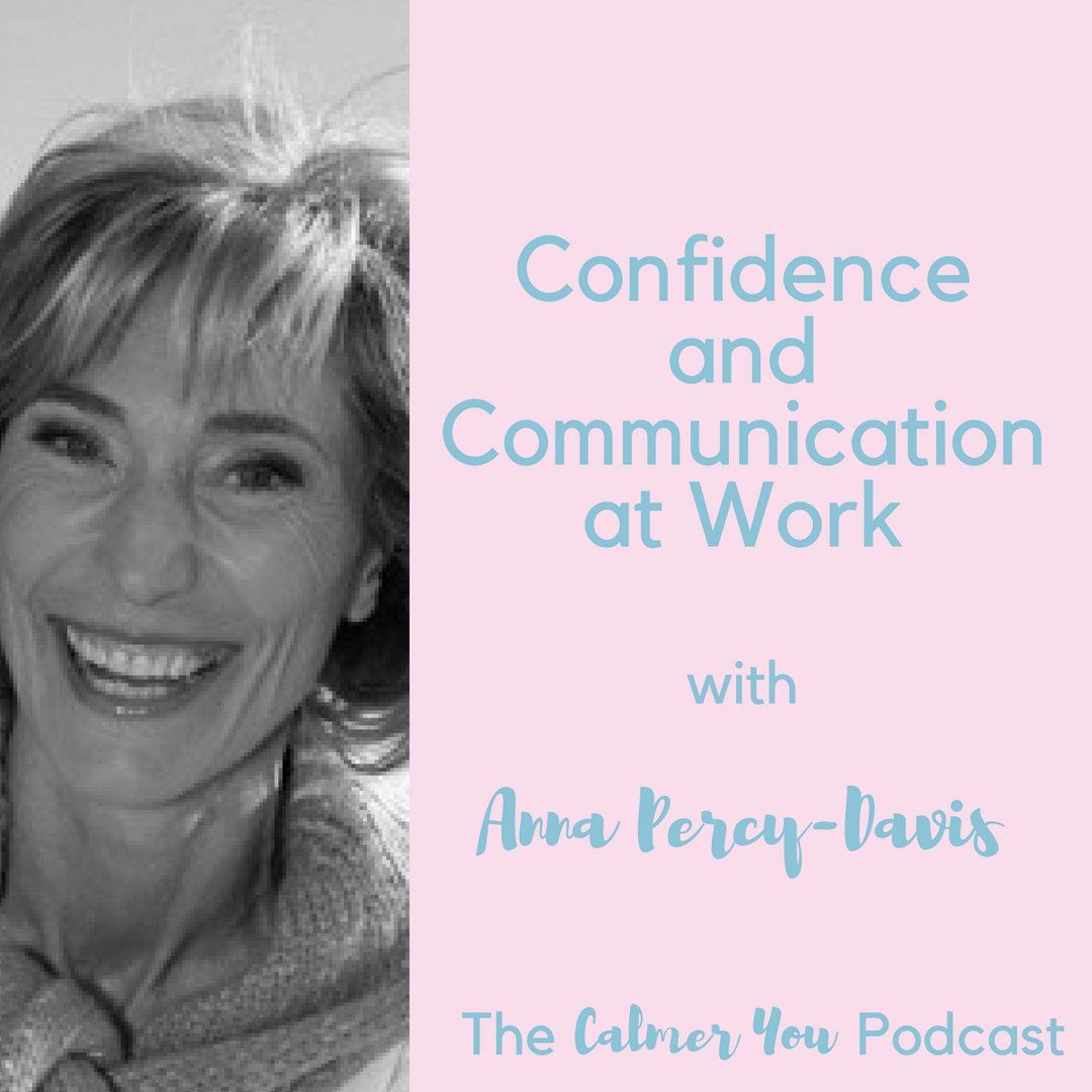 Ep 19. Confidence and Communication at Work with Anna Percy Davis