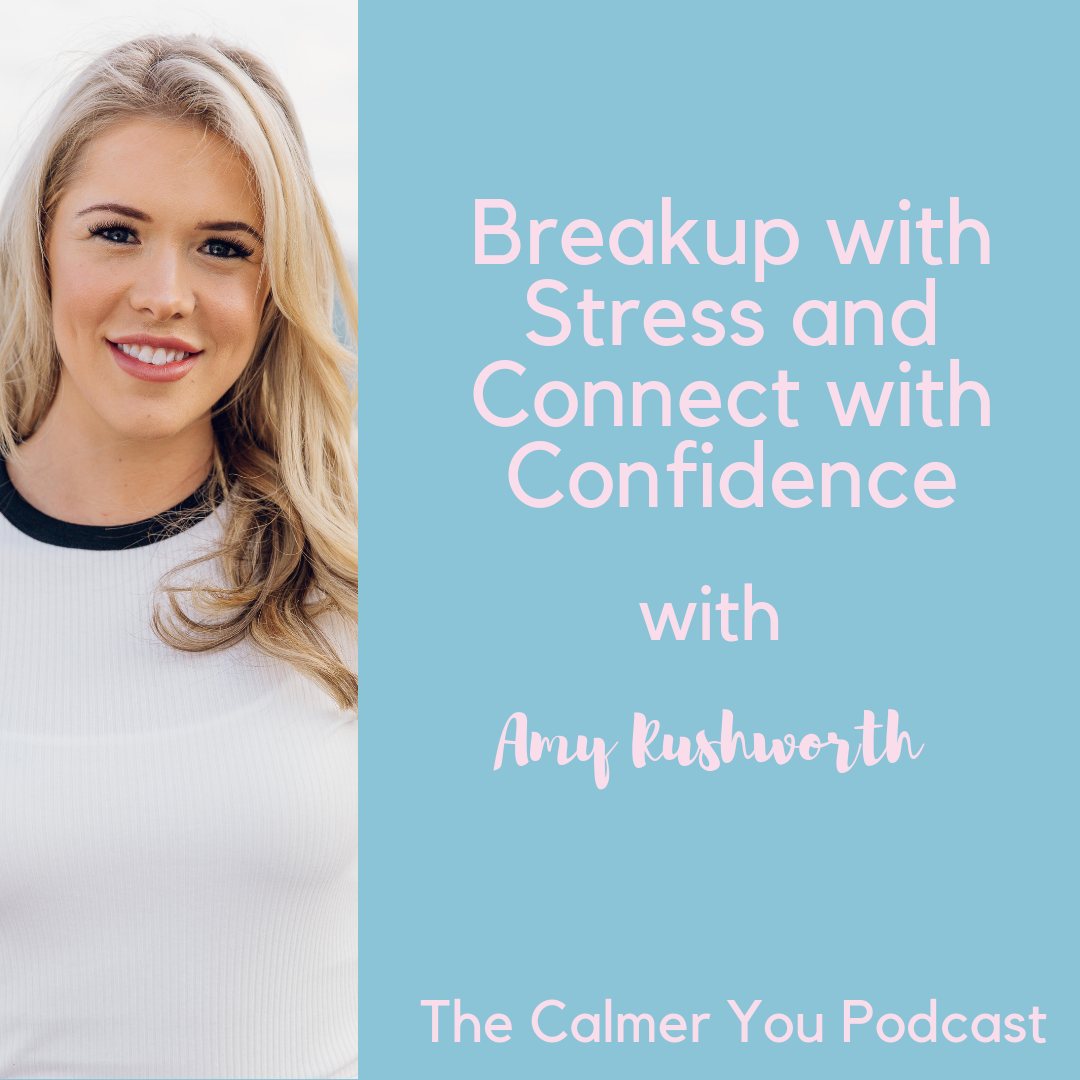 amy rushworth confidence the calmer you podcast