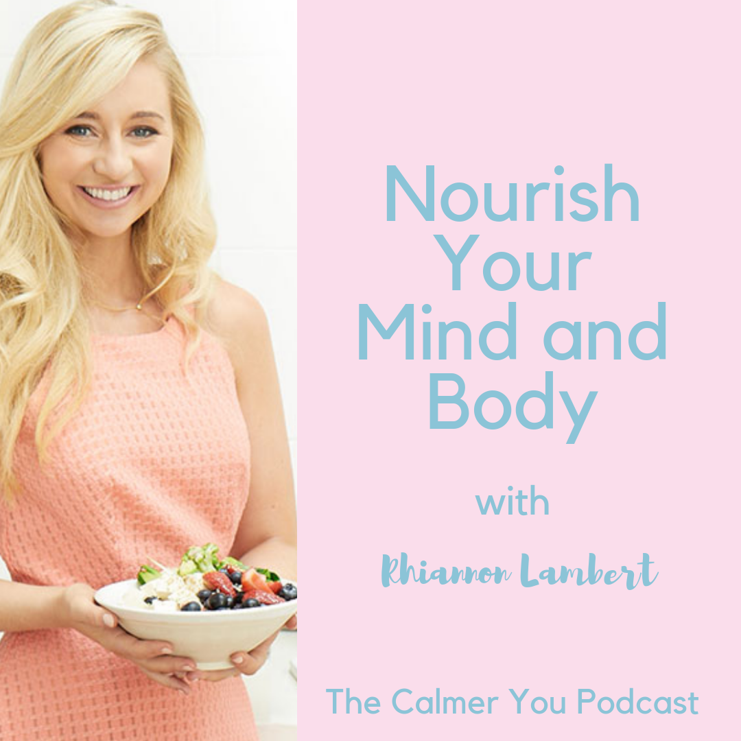 Ep 33. Nourish Your Mind and Body with Rhiannon Lambert
