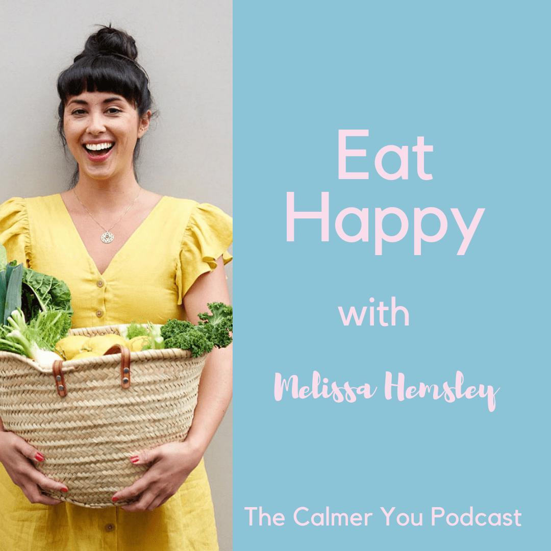 Melissa Hemsley the calmer you podcast chloe brotheridge