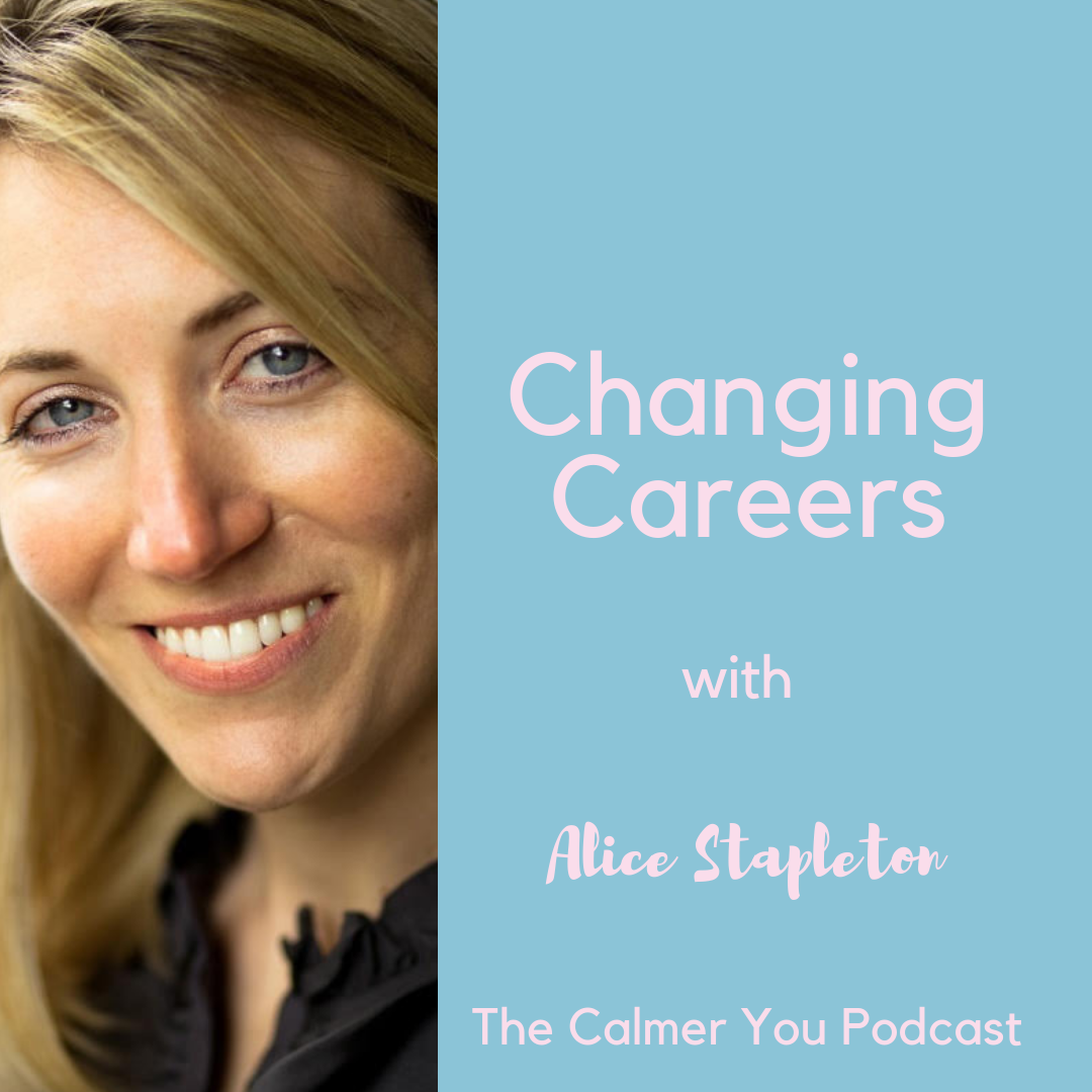 Ep 66. Changing Careers with Alice Stapleton