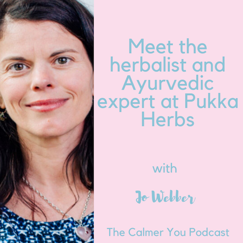 Ep 74. Herbal Remedies for Anxiety with Jo Webber from Pukka Herbs