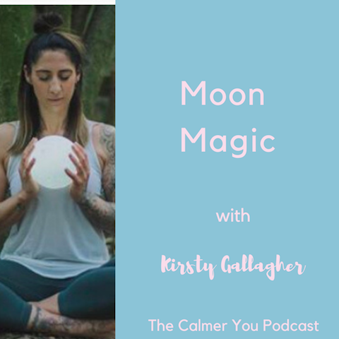 Ep 81. Moon Magic with Kirsty Gallagher