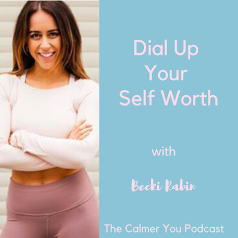 Ep 93. Dial-Up Your Self Worth with Becki Rabin