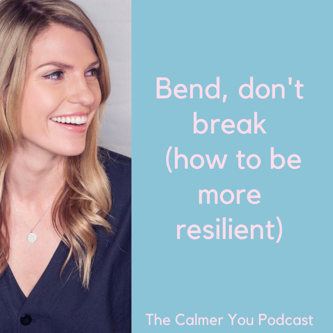 Ep 104. Bend, don't break (how to be more resilient)